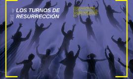 LOS TURNOS DE RESURRECCIÓN