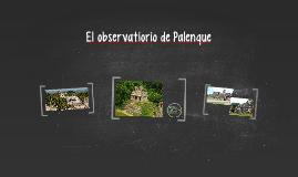El observatiorio de Palenque