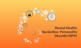 Mental Health: Borderline  Personality Disorder