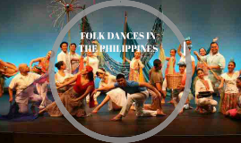 FOLK DANCES IN THE PHILIPPINES