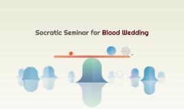 Socratic Seminar for Blood Wedding