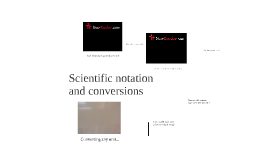 Conversions & Scientific Notation (Mr. Wolverton)