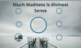 much madness is divinest sense essays Much madness is divinest sense— by emily dickinson much madness is divinest sense— learning guide by phd students from stanford, harvard, berkeley.