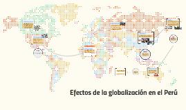 Copy of Efectos de la globalización en el Perú