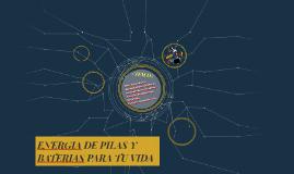 ENERGIA DE PILAS Y BATERIAS PARA TU VIDA