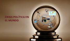 CRISIS POLÍTICA EN EL MUNDO