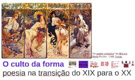 O culto da forma: poesia na transição do XIX para o XX