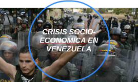 CRISIS SOCIO-ECONOMICA EN VENEZUELA
