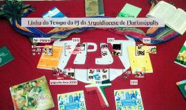 Copy of Linha do Tempo da PJ da Arquidicese de Florianópolis