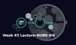 Week #2 Lecture-NURS 416