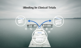 Blinding In Clincal trials