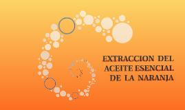 EXTRACCION  DEL ACEITE ESENCIAL DE  LA  NARANJA