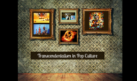 Copy of Transcendentalism in Pop Culture