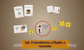 Ud. 8 Ayudamos a Ryder a recordar