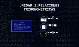 UNIDAD 1:RELACIONES TRIGONOMÉTRICAS