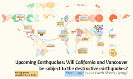 Upcoming Earthquakes: Will California and Vancouver be subject to the Destructive Earthquakes