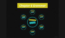 Chapter 6 Grammar