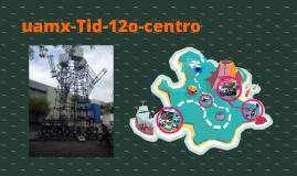 uamx-Tid-12o-centro