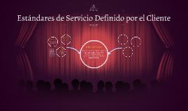 Copy of Estandares de Servicio Definido por el Cliente