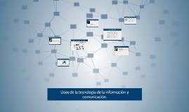 Usos de la tecnología de la información y comunicación.