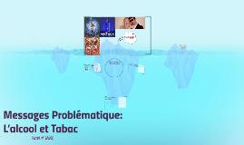 Messages Probématique: L'alcool et Tabac