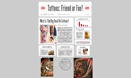 Tattoos: Friend or Foe?