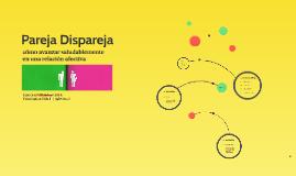 Pareja Dispareja. Cómo avanzar saludablemente en una relación afectiva - Luis Cruz-Villalobos (2014)