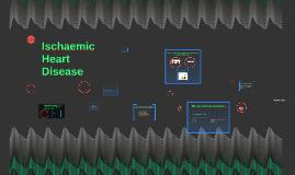 Copy of Ischaemic Heart Disease