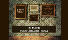 Fall 2014 - The Blueprint Student Organization Training