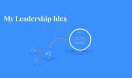 My Leadership Idea