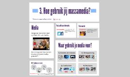 H5.3. Hoe gebruik jij massamedia?