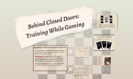 Behind Closed Doors: Training While Gaming