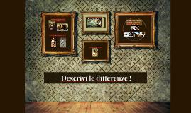 Descrivi le differenze !