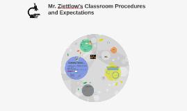 Mr. Ziettlow's Classroom Procedures and Expectations