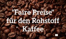 """faire"" Kaffeepreise"