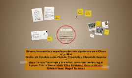 Copy of Copy of Género, Innovación y pequeña producción algodonera en el Cha