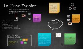 Copy of La Clase Escolar