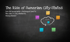 Copy of The Rise of Sumerian City-States