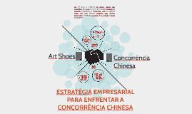 ESTRATÉGIA EMPRESARIAL PARA ENFRENTAR A CONCORRÊNCIA CHINESA
