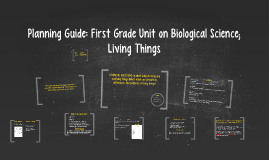 Planning Guide: First Grade Unit on Biological Science; Livi