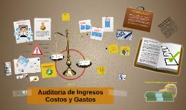 Copy of Auditoria de Ingresos Costos y Gastos