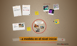 Copy of La medida en el nivel inicial