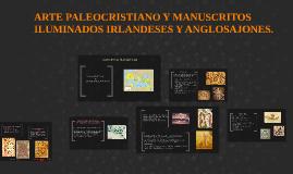 ARTE PALEOCRISTIANO Y MANUSCRITOS ILUMINADOS IRLANDESES Y AN