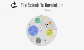 Emma L. The Scientific Revolution