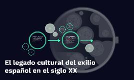 El legado cultural del exilio español en el siglo XX