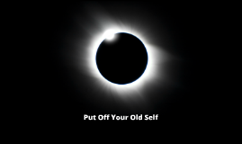 Put Off Your Old Self