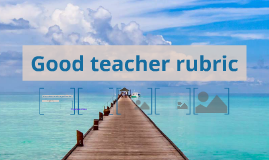 Good teacher rubric