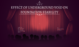 EFFECT OF UNDERGROUND VOID ON FOUNDATION STABILITY