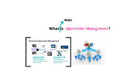 MGT 352M. A Timeline for Operations Management