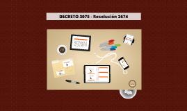 Copy of DECRETO 3075 - Resolución 2674